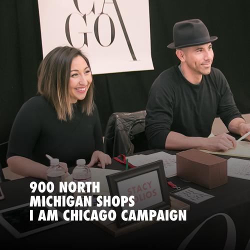 900 NORTH MICHIGAN SHOPS: I AM CHICAGO CAMPAIGN