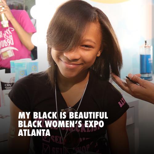 MY BLACK IS BEAUTIFUL BLACK WOMEN'S EXPO ATLANTA