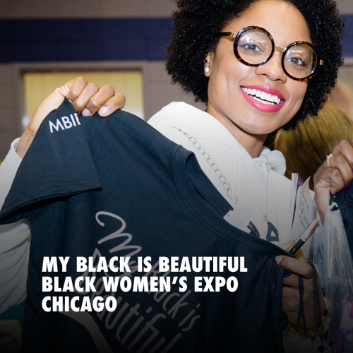 MY BLACK IS BEAUTIFUL BLACK WOMEN'S EXPO CHICAGO