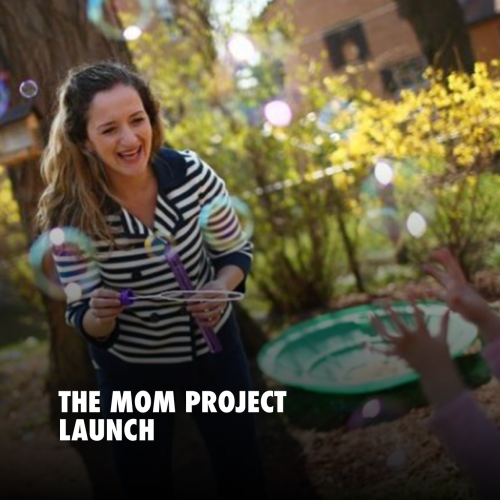 THE MOM PROJECT LAUNCH