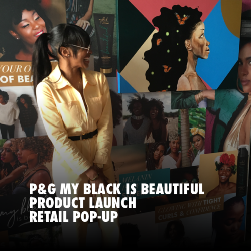P&G MY BLACK IS BEAUTIFUL: PRODUCT LAUNCH