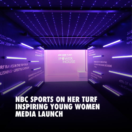 NBC SPORTS ON HER TURF: INSPIRING YOUNG WOMEN IN SPORTS